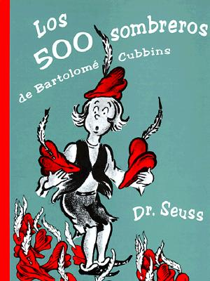 Los 500 Sombreros De Bartolome Cubbins/the 500 Hats of Bartholomew Cubbins By Seuss, Dr./ Vega, Eida De LA